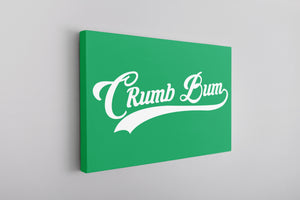Crumb Bum Canvas | Crumb Bum Kelly Green Wall Canvas the front of this canvas has the crumb bum scirpt
