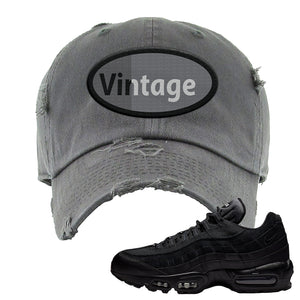 Air Max 95 Essential Black/Dark Grey/Black Sneaker Dark Grey Distressed Dad Hat | Hat to match Nike Air Max 95 Essential Black/Dark Grey/Black Shoes | Vintage Oval