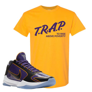Kobe 5 Protro 5x Champ T Shirt | Trap To Rise Above Poverty, Gold
