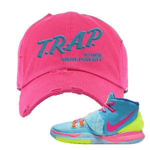 Kyrie 6 Pool Distressed Dad Hat | Trap to Rise Above Poverty, Pink