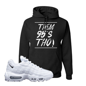 Air Max 95 White Black Hoodie | Black, Them 95's Tho