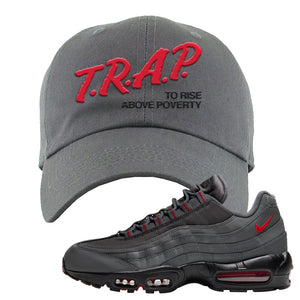 Air Max 95 Dark Gray and Red Dad Hat | Trap To Rise Above Poverty, Dark Gray