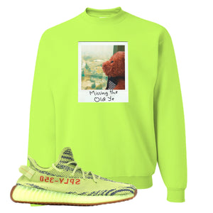 Missing The Old Ye Safety Green Crewneck Sweatshirt to match Yeezy Boost 350 V2 Frozen Yellow Sneaker