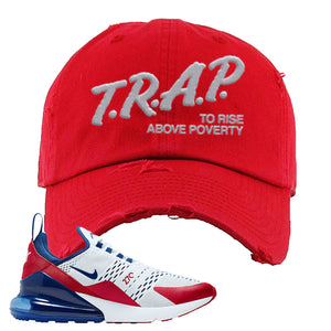 Air Max 270 USA Distressed Dad Hat | Red, Trap To Rise Above Poverty