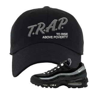 Air Max 95 Essential Black And Dark Smoke Grey Dad Hat | Trap To Rise Above Poverty, Black
