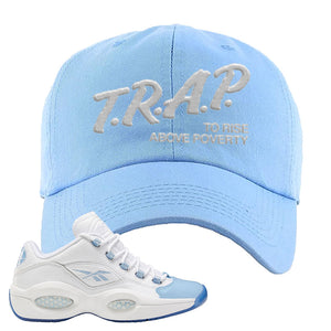 Question Low Carolina Blue Dad Hat | Trap To Rise Above Poverty, Light Blue