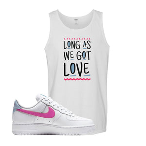 Air Force 1 Low Fire Pink Tank Top | White, Long As We Got Love