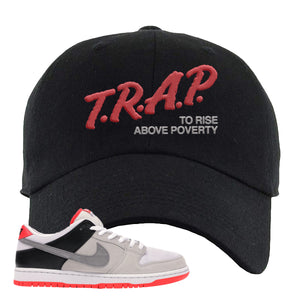 Nike SB Dunk Low Infrared Orange Label Trap To Rise Above Poverty Black Dad Hat To Match Sneakers