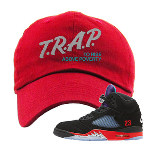 Air Jordan 5 Top 3 Dad Hat | Red, Trap To Rise Above Poverty