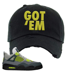 Jordan 4 Neon Sneaker Black Distressed Dad Hat | Hat to match Nike Air Jordan 4 Neon Shoes | Got Em