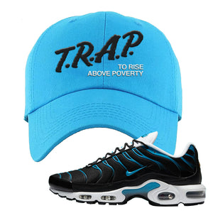 Air Max Plus Black and Laser Blue Dad Hat | Trap To Rise Above Poverty, Blue Aqua