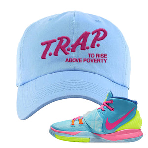 Kyrie 6 Pool  Dad Hat | Trap to Rise Above Poverty, Light Blue