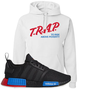 NMD R1 Black Red Boost Matching Hoodie | Sneaker hoodie to match NMD R1s | Trap To Rise Above Poverty, White