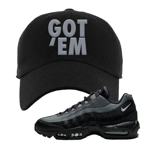 Air Max 95 Black Smoke Grey Dad Hat | Got Em, Black
