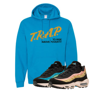 Air Max 95 Sergio Lozano Hoodie | Trap To Rise Above Poverty, Sapphire