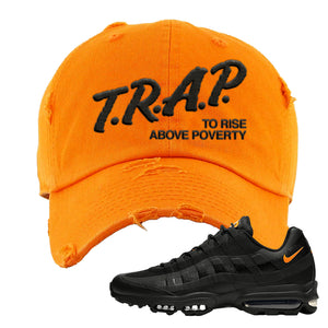 Air Max 95 Ultra Spooky Halloween Distressed Dad Hat | Trap To Rise Above Poverty, Orange