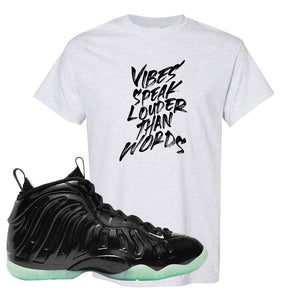 Foamposite One 2021 All Star T Shirt | Vibes Speak Louder Than Words, Ash