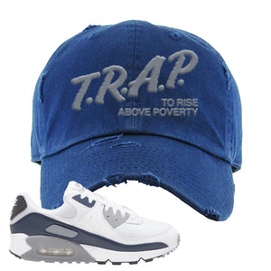 Air Max 90 White / Particle Grey / Obsidian Distressed Dad Hat | Navy, Trap To Rise Above Poverty
