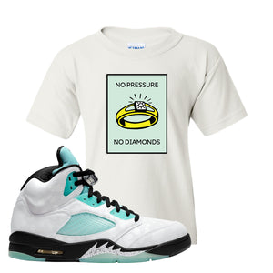 No Pressure White Kid's T-Shirt To Match Jordan 5 Island Green Sneakers