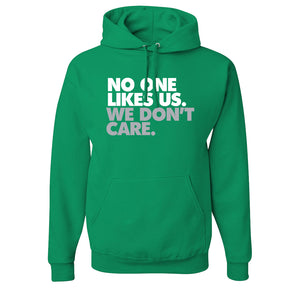 No One Likes Us Pullover Hoodie | No One Likes Us We Don't Care Kelly Green Pull Over Hoodie the front of this hoodie says no one likes us we dont care