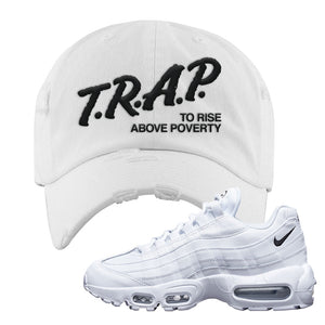 Air Max 95 White Black Distressed Dad Hat | White, Trap To Rise Above Poverty