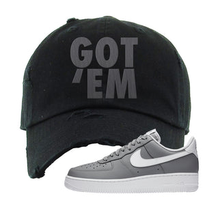 Air Force 1 Low Wolf Grey White Distressed Dad Hat | Black, Got Em
