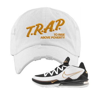 Lebron 17 Low White/Metallic Gold/Black Distressed Dad Hat | White, Trap To Rise Above Poverty