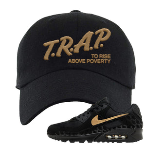 Air Max 90 Black Gold Dad Hat | Trap To Rise Above Poverty, Black