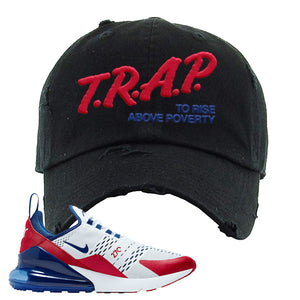 Air Max 270 USA Distressed Dad Hat | Black, Trap To Rise Above Poverty
