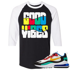 Nike Air Max 270 React Bauhaus Sneaker Hook Up Good Vibes Black and White Raglan T-Shirt