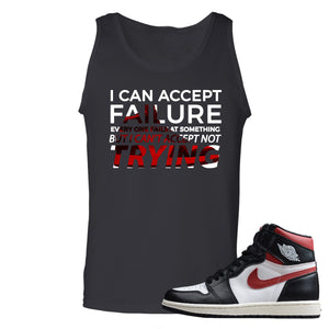 Air Jordan 1 Retro High Gym Red Sneaker Hook Up I Can Accept Failure But I Can't Accept Not Trying Black Mens Tank Top