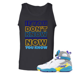 Air Jordan 8 WMNS White Aqua Sneaker Hook Up If You Don't Know Now You Know Black Mens Tank Top