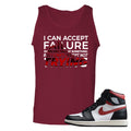 Air Jordan 1 Retro High Gym Red Sneaker Hook Up I Can Accept Failure But I Can't Accept Not Trying Cardinal Red Mens Tank Top