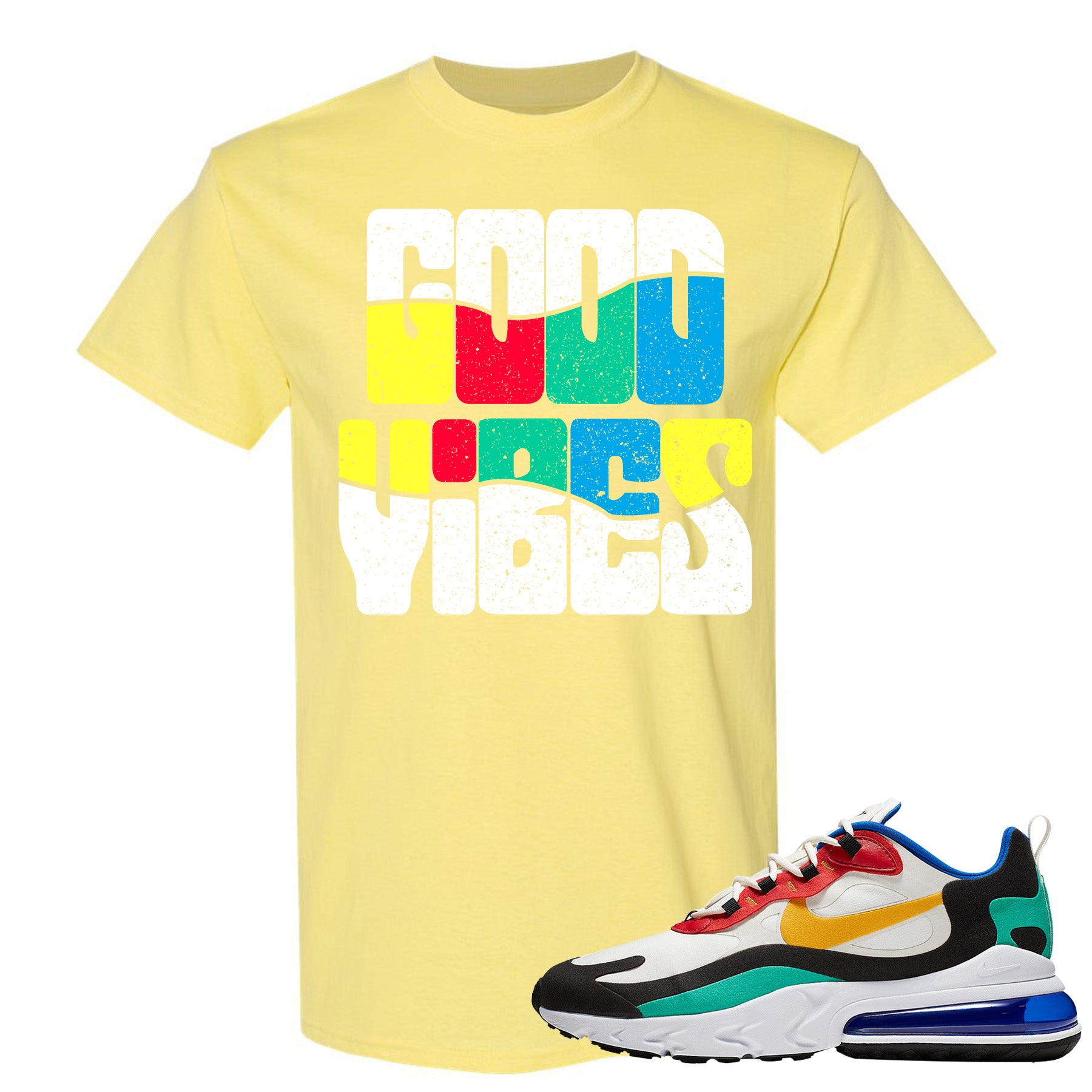 Nike Air Max 270 React Bauhaus Sneaker Hook Up Good Vibes Cornsilk T Shirt
