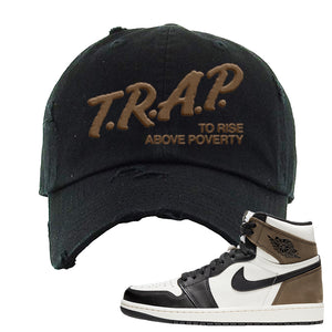 Air Jordan 1 Dark Mocha Distressed Dad Hat | Trap To Rise Above Poverty, Black