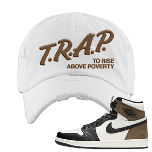 Air Jordan 1 Dark Mocha Distressed Dad Hat | Trap To Rise Above Poverty, White