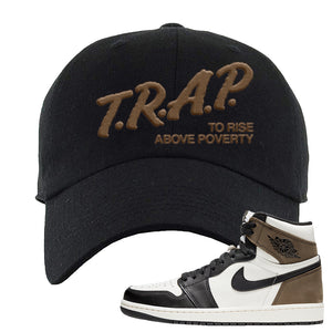 Air Jordan 1 Dark Mocha Dad Hat | Trap To Rise Above Poverty, Black