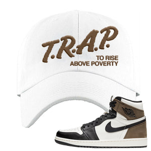 Air Jordan 1 Dark Mocha Dad Hat | Trap To Rise Above Poverty, White