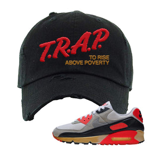 Air Max 90 Infrared Distressed Dad Hat | Trap To Rise Above Poverty, Black
