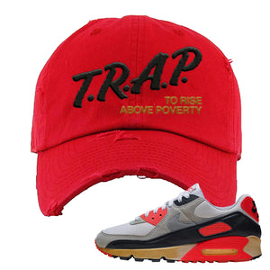 Air Max 90 Infrared Distressed Dad Hat | Trap To Rise Above Poverty, Red