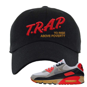 Air Max 90 Infrared Dad Hat | Trap To Rise Above Poverty, Black