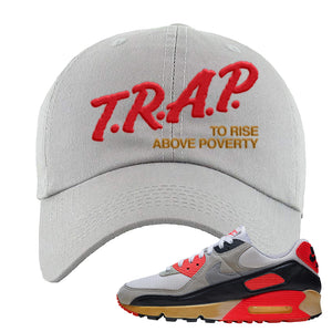 Air Max 90 Infrared Dad Hat | Trap To Rise Above Poverty, Light Gray