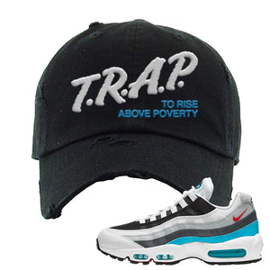 Air Max 95 Red Carpet Distressed Dad Hat | Trap To Rise Above Poverty, Black