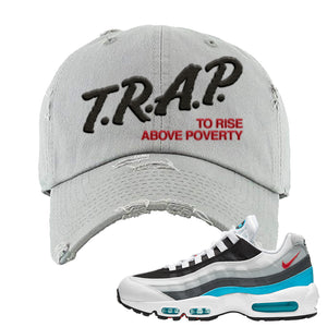 Air Max 95 Red Carpet Distressed Dad Hat | Trap To Rise Above Poverty, Light Gray