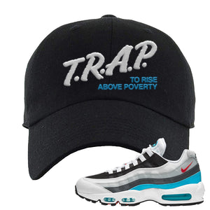 Air Max 95 Red Carpet Dad Hat | Trap To Rise Above Poverty, Black