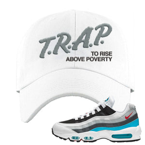 Air Max 95 Red Carpet Dad Hat | Trap To Rise Above Poverty, White