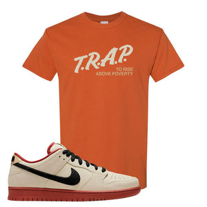 SB Dunk Low Muslin T Shirt | Trap To Rise Above Poverty, Texas Orange