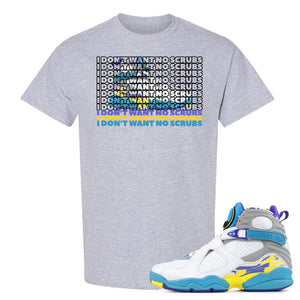 Air Jordan 8 WMNS White Aqua Sneaker Hook Up I Don't Want No Scrub Sport Grey T-Shirt