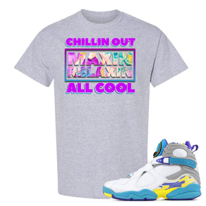 Air Jordan 8 WMNS White Aqua Sneaker Hook Up Chillin Out Maxin Relaxin All Cool Sport Grey T-Shirt