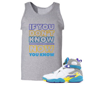 Air Jordan 8 WMNS White Aqua Sneaker Hook Up If You Don't Know Now You Know Sport Grey Mens Tank Top